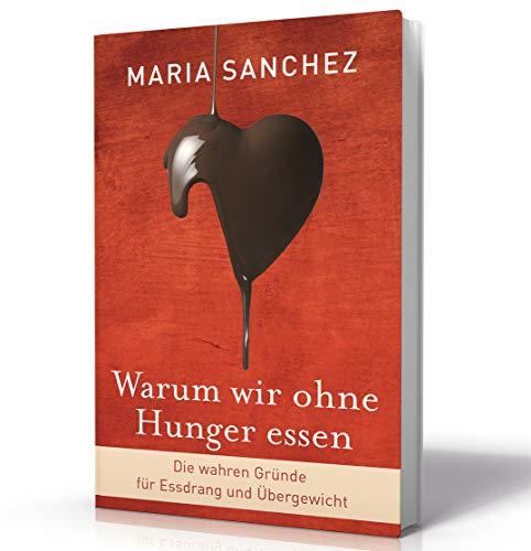 """""""Warum wir ohne Hunger essen"""" von Maria Sanchez"""