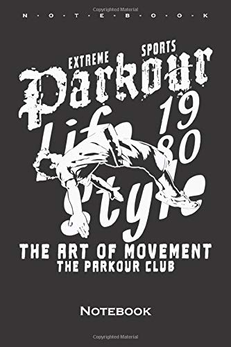 Parkour life style Notebook: Ruled/lined Journal/Logbook for Athletes and fitness enthusiasts
