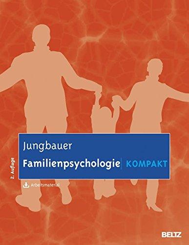 Familienpsychologie kompakt: Mit Arbeitsmaterial zum Download (Lehrbuch kompakt)