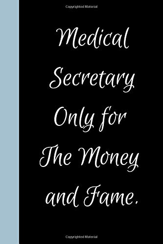 Medical Secretary Only for The Money and Fame: Gift for Medical Secretary, Customized Journal Diary,