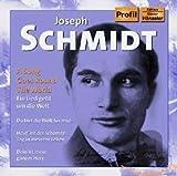 SCHMIDT: Ein Lied geht um die Welt - oseph Schmidt