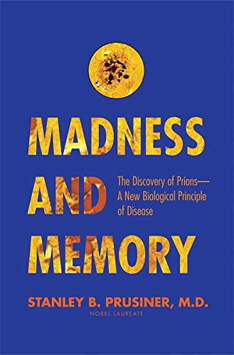 Image of Madness and Memory: The Discovery of Prions--A New Biological Principle of Disease