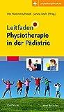 Leitfaden Physiotherapie in der Pädiatrie: Mit Zugang zur Medizinwelt - Ute Hammerschmidt