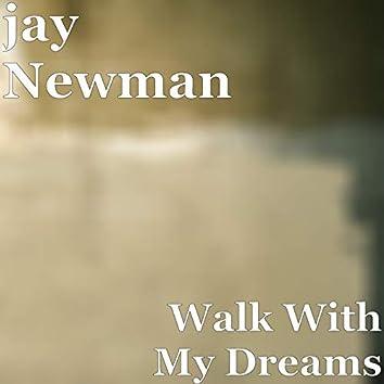 Walk With My Dreams