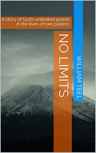 No Limits: A story of God's unlimited power in the lives of two pastors (English Edition)
