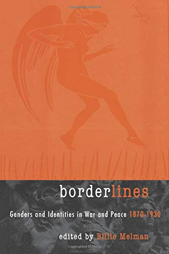 Borderlines: Genders and Identities in War and Peace 1870-1930