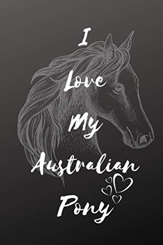 I Love My Australian Pony Notebook: Composition Notebook 6x9' Blank Lined Journal