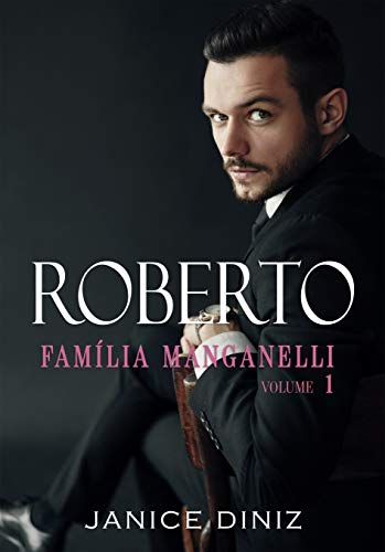 Roberto (Trilogia Família Manganelli - Livro I)