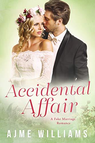 Accidental Affair: Eine gefälschte Ehe Romanze (Fake Marriage (German) 3)