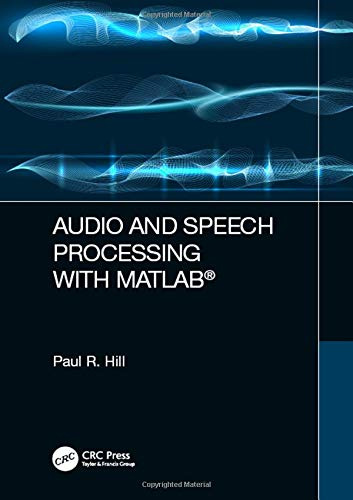 Compare Textbook Prices for Audio and Speech Processing with MATLAB 1 Edition ISBN 9781498762748 by Hill, Paul