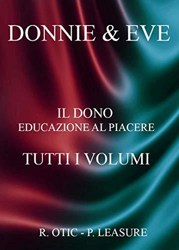 DONNIE & EVE: Il Dono Educazione al Piacere - Tutti i Volumi