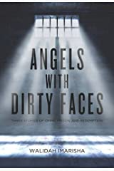 Angels with Dirty Faces: Three Stories of Crime, Prison, and Redemption Kindle Edition