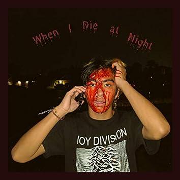 When I Die at Night