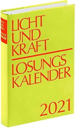 Licht und Kraft/Losungskalender 2021 Buchausgabe gebunden: Andachten über Losung und Lehrtext