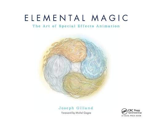 Elemental Magic: The Classical Art of Special Effects Animation: The Art of Special Effects Animation