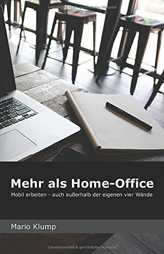 Mehr als Home-Office: Mobil arbeiten – auch außerhalb der eigenen vier Wände