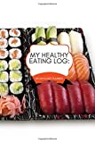 """My Healthy Eating Log: 30 Days Diet Planner: Compact All in One Organizer, Book, Tracker Guide Notebook to Journal, Monitor and Track Daily Food ... 6""""x9"""" 120 pages. (Food Diet & fitness Diary)"""