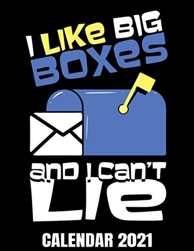 I Like Big Boxes Calendar 2021: Postal Worker Joke Calendar 2021 - Appointment Planner Book And Organizer Journal - Weekly - Monthly - Yearly
