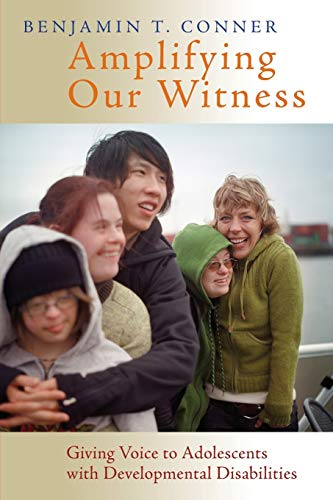 Amplifying Our Witness: Giving Voice to Adolescents with Developmental Disabilities