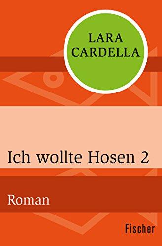 Ich wollte Hosen 2: Roman