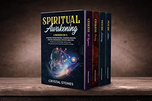 SPIRITUAL AWAKENING: 4 BOOKS IN 1: Chakras for beginners, Chakras healing, Psychic awakening, Psychic abilities. Awake your spirituality improve your mind power and create new positive energy