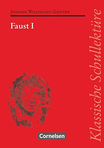 Klassische Schullektüre, Faust I: Faust I - Text - Erläuterungen - Materialien - Empfohlen für das 10.-13. Schuljahr