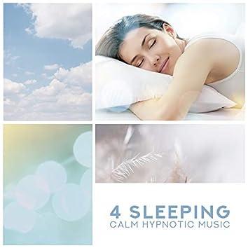 4 Sleeping: Calm Hypnotic Music, Soothing Relaxation Meditation, Deep Sleep