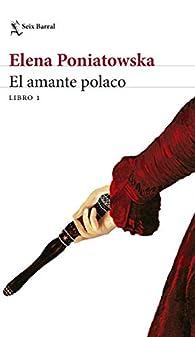 El Amante Polaco Libro 1 par Elena Poniatowska
