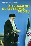 Ali Khamenei ou Les larmes de Dieu