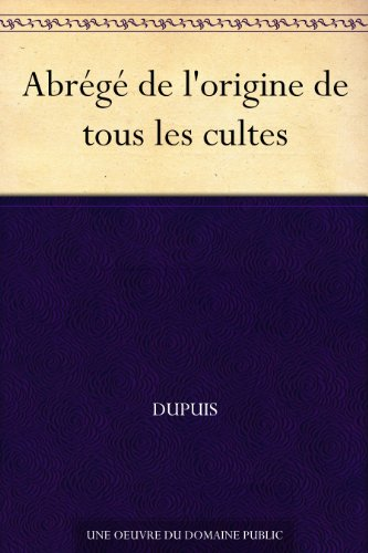 Couverture du livre Abrégé de l'origine de tous les cultes
