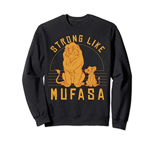 Disney The Lion King Simba And Mufasa Strong Like Mufasa Sweatshirt