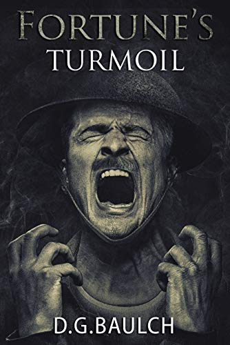 Fortune's Turmoil: The Battle of the Somme by [D G Baulch]