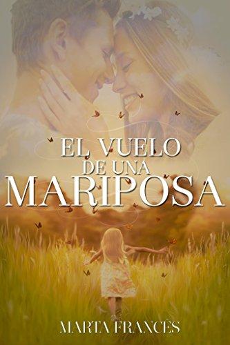 El vuelo de una mariposa eBook: Francés, Marta: Amazon.es: Tienda ...