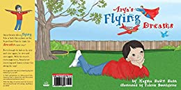 Arya's Flying Dreams: For all little people with big dreams by [Nagma Dawn Datt]