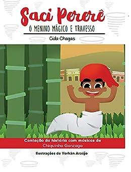 Saci Pererê: O menino mágico e travesso por [Cida Chagas]
