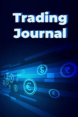 Trading Journal: My Daily Trading Journal Investor Empowerment Log for Men Day by Day