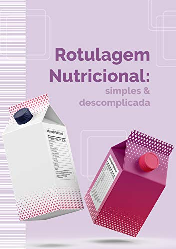 Rotulagem Nutricional: simples e descomplicada (Portuguese Edition)