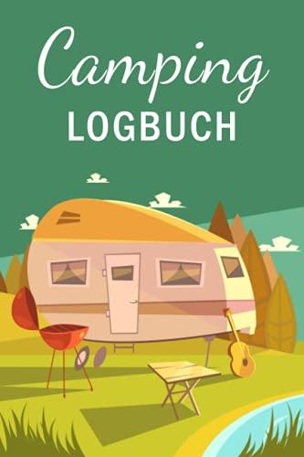 Camping Logbuch: Mein Wohnwagen Tagebuch mit viel Platz zum Eintragen der schönsten Reise-Erinnerungen mit dem Reisemobil, Wohnmobil, Camper, Van oder Caravan
