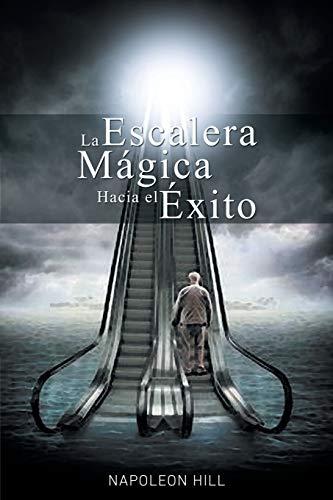 La Escalera Magica Hacia el Exito