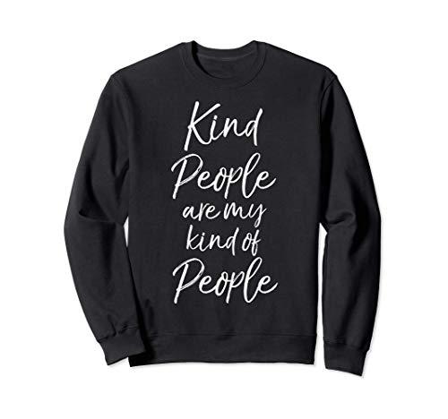 Cute Kindness Gift Women's Kind People are My Kind of People Sweatshirt