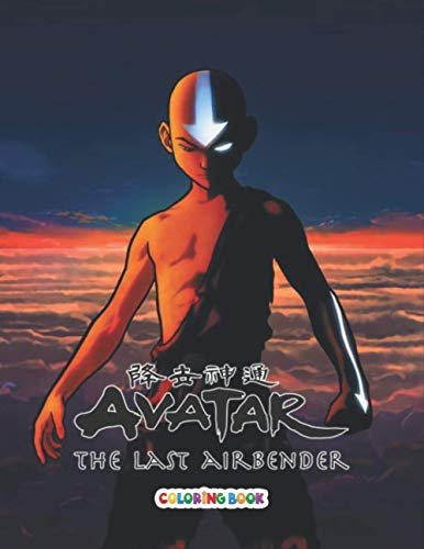 Avatar The Last Airbender Coloring Book: +50 colouring pages for Kids and Adults,+50 Amazing Drawings - All Characters , Weapons & Other...
