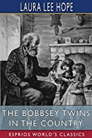 The Bobbsey Twins in the Country (Esprios Classics)