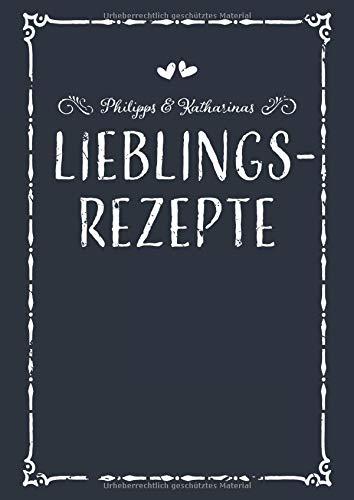 Philipps & Katharinas Lieblingsrezepte: A4 Rezeptbuch zum Selberschreiben mit Inhaltsverzeichnis, Personalisiertes Kochbuch für Paare zum Eintragen ... Partner zum Geburtstag zu Weihnachten