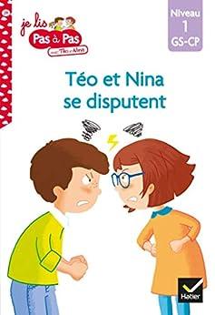 Téo et Nina GS-CP Niveau 1 - Téo et Nina se disputent (Premières lectures Pas à Pas) par [Isabelle Chavigny, Marie-Hélène Van Tilbeurgh]