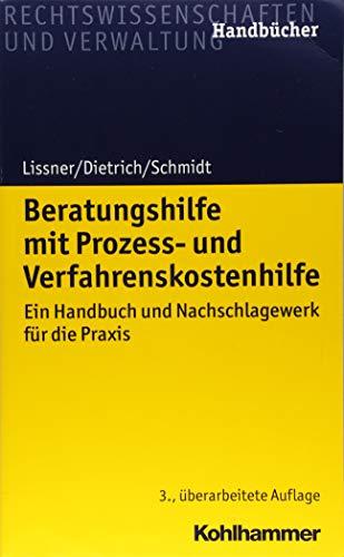 Beratungshilfe mit Prozess- und Verfahrenskostenhilfe: Ein Handbuch und Nachschlagewerk für die Praxis (Recht und Verwaltung)