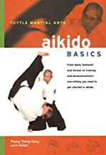 Aikido Basics: Everything you need to get started in Aikido - from basic footwork and throws to training (Tuttle Martial Arts Basics) (English Edition)
