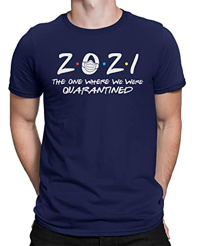 2021 The One Where We were Quarantined Men's T-Shirt XX-Large Navy