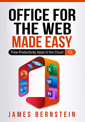 Office for the Web Made Easy: Free Productivity Apps in the Cloud (Computers Made Easy Book 23) (English Edition)