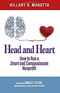 Head and Heart: How to Run a Smart and Compassionate Nonprofit