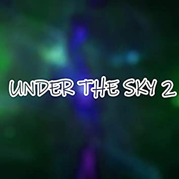 Under The Sky 2